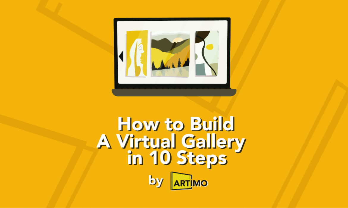 Create Your Own Virtual Art Exhibition In 10 Easy Steps!